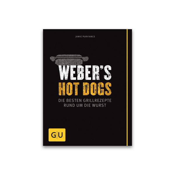 Grillbuch: Weber's Hot Dogs