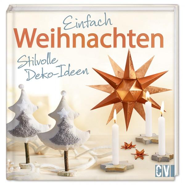Buch - Einfach Weihnachten - Stilvolle Deko-Ideen 96 Seiten, 23,1x23,1cm, Hardcover