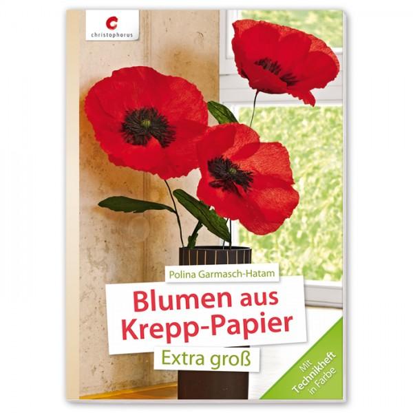 Buch - Blumen aus Krepppapier extra groß 32 Seiten, A5, Softcover