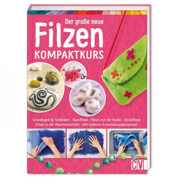Buch - Der große neue Filzen Kompaktkurs 160 Seiten, 20x27cm, Hardcover