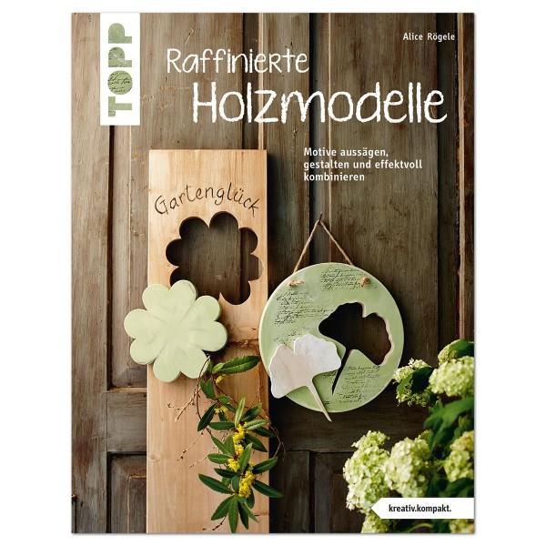 Buch - Raffinierte Holzmodelle 32 Seiten, 17x22cm, Softcover