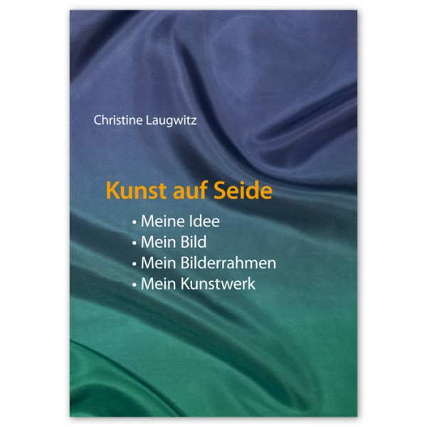 Buch - Kunst auf Seide 182 Seiten, DIN A4, Softcover