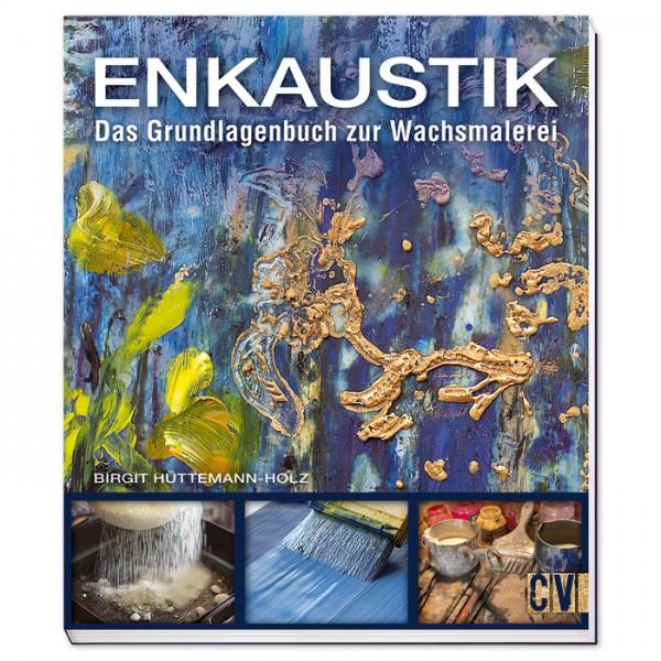 Buch - Enkaustik: Das Grundlagenbuch zur Wachsmalerei 128 Seiten, 21,6x25,2cm, Softcover
