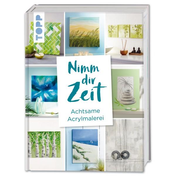 Buch - Nimm dir Zeit. Achtsame Acrylmalerei 144 Seiten, 21,5x28,5cm, Hardcover