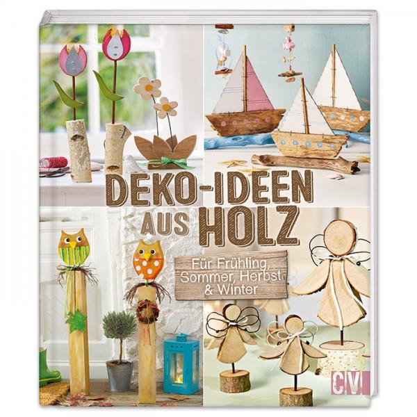Buch - Deko-Ideen aus Holz: Für Frühling, Sommer, Herbst & Winter 80 Seiten, 25,7x22,1cm, Hardcover