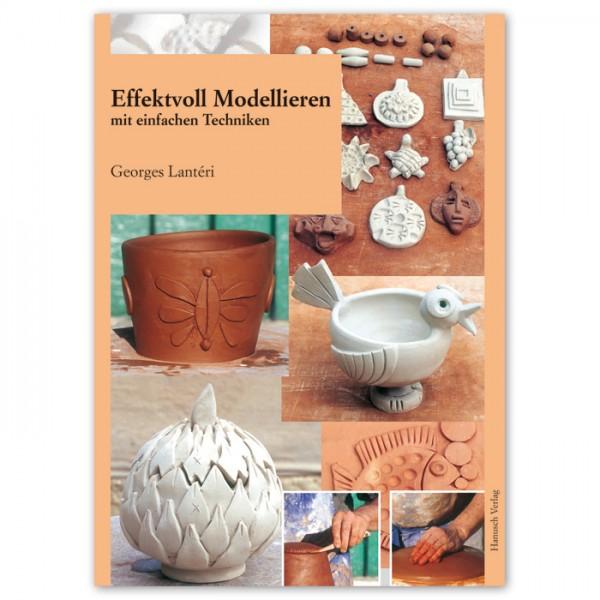 Buch - Effektvoll modellieren mit einfachen Techniken 80 Seiten, 19x26cm, Softcover