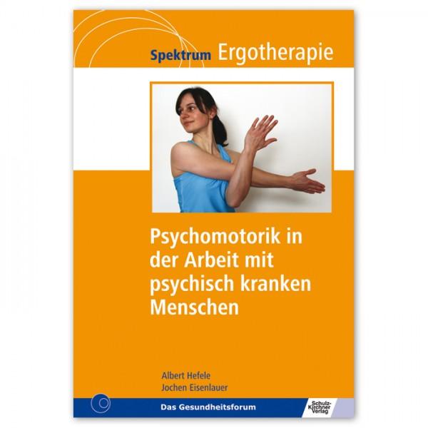 Buch - Psychomotorik in der Arbeit mit psychisch kranken Menschen 164 Seiten, 15,4x22,8cm, Softcover