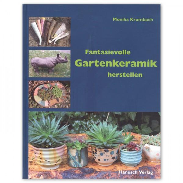 Buch - Fantasievolle Gartenkeramik herstellen 128 Seiten, 26,5x21cm, Hardcover