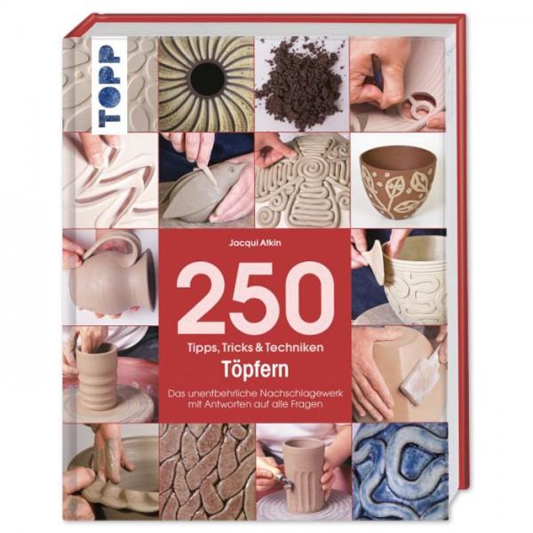 Buch - 250 Tipps, Tricks und Techniken Töpfern 160 Seiten, 19x24,5cm, Hardcover