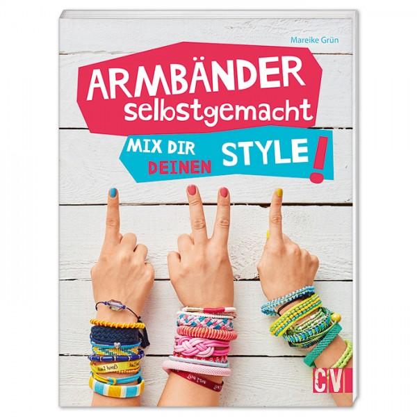 Buch - Armbänder selbstgemacht: Mix dir deinen Style! 48 Seiten, 16,7x22cm, Softcover
