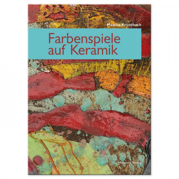 Buch - Farbenspiele auf Keramik 64 Seiten, 26x19cm, Hardcover