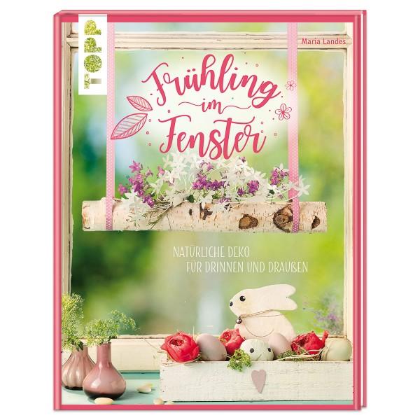 Buch - Frühling im Fenster 80 Seiten, 19,5x25cm, Hardcover