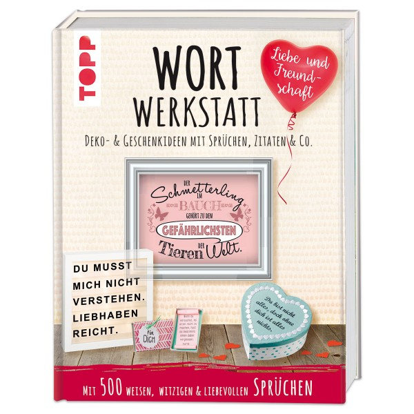 Buch - Wortwerkstatt - Liebe & Freundschaft 160 Seiten, 19,5x25cm, Hardcover