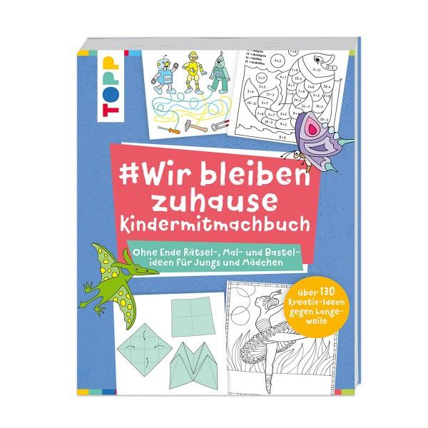 Buch - Wir bleiben zuhause Kindermitmachbuch 160 Seiten, 19x24,5cm, Softcover
