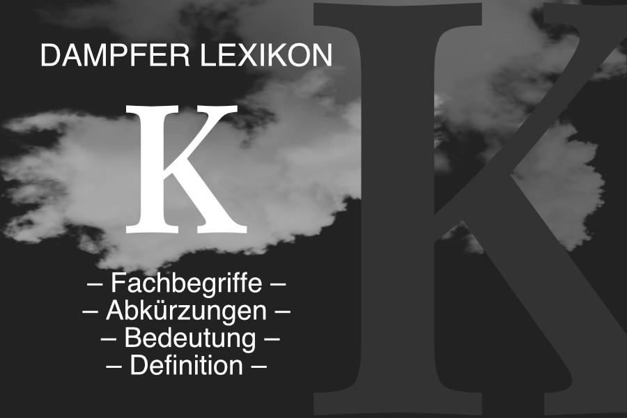 Lexikon Buchstabe K: E-Zigaretten-Fachbegriffe, Dampfer-Abkürzungen