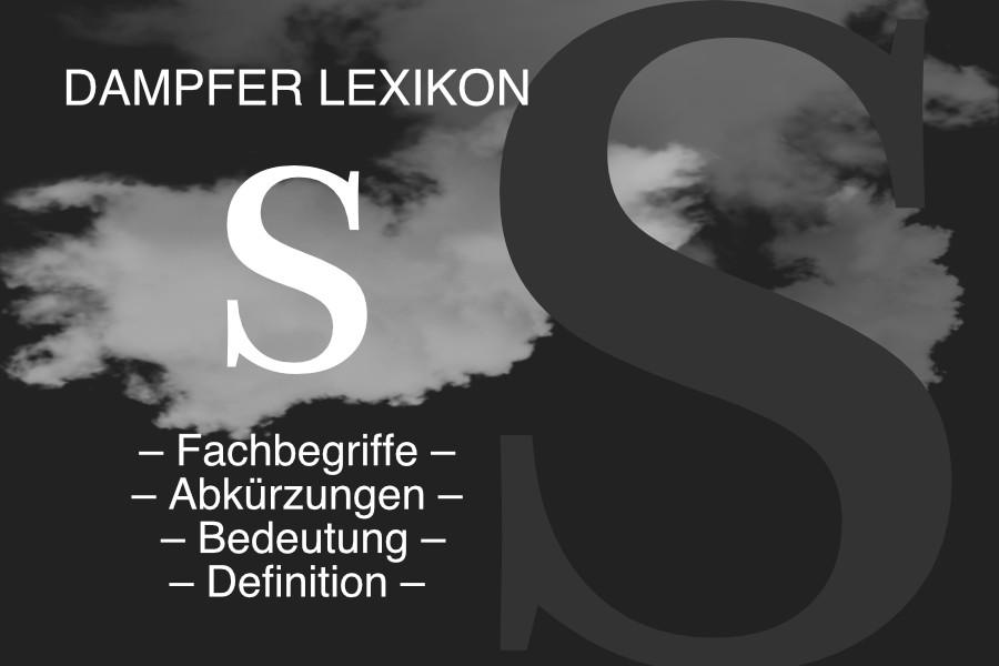 Lexikon Buchstabe S: E-Zigaretten-Fachbegriffe, Dampfer-Abkürzungen