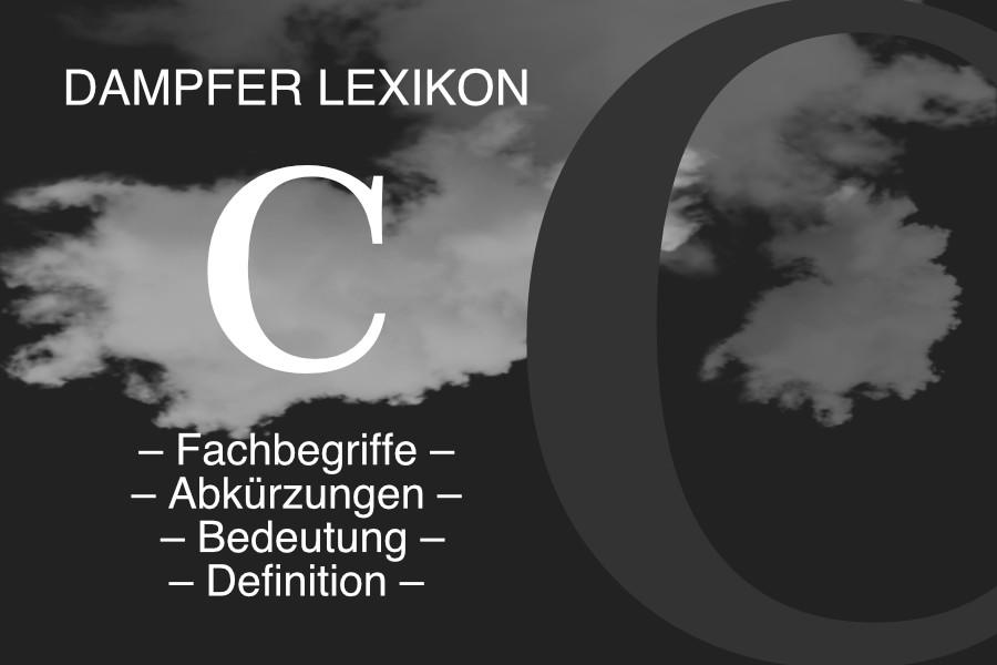 Lexikon Buchstabe C: E-Zigaretten-Fachbegriffe, Dampfer-Abkürzungen