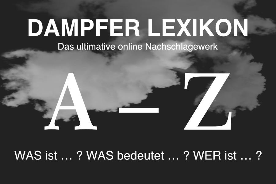 Dampfer Lexikon: Das Lexikon für E-Zigaretten, Fachbegriffe und Abkürzungen