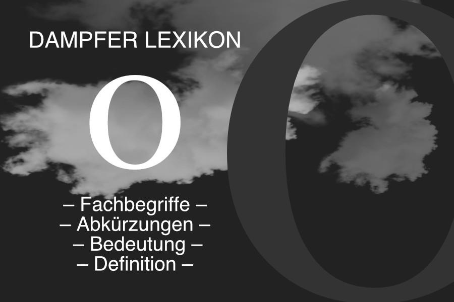 Lexikon Buchstabe O: E-Zigaretten-Fachbegriffe, Dampfer-Abkürzungen