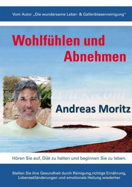 Buch: Andreas Moritz - Wohlfühlen und Abnehmen