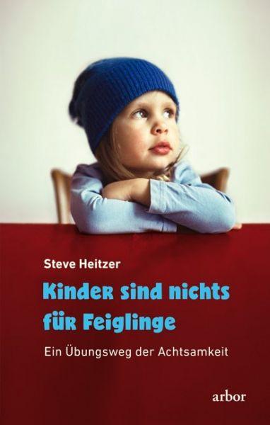 Image of Kinder sind nichts für Feiglinge: Ein Übungsweg der Achtsamkeit