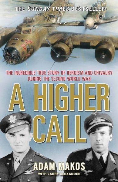 Image of A Higher Call: The Incredible True Story of Heroism and Chivalry during the Second World War