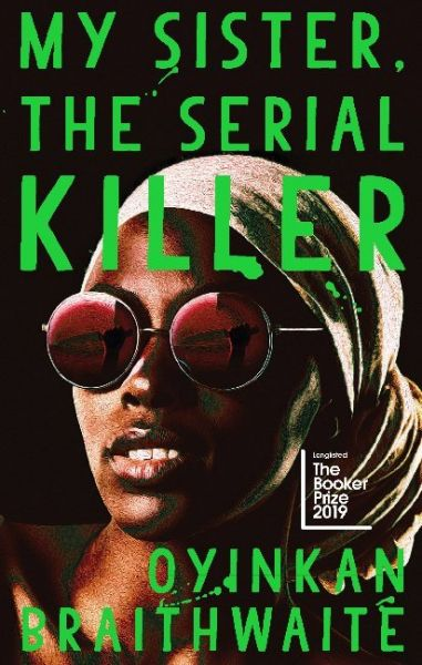 Image of My Sister, the Serial Killer: The Sunday Times Bestseller, Nominiert: The Booker Prize 2019, Nominie