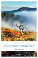 Aargauer Abgründe: Kriminalroman