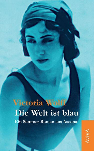 Image of Die Welt ist blau: Ein Sommer-Roman aus Ascona