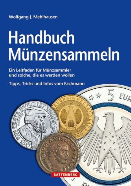 Image of Handbuch Münzensammeln: Ein Leitfaden für Münzsammler und solche, die es werden wollen. Tipps, Trick