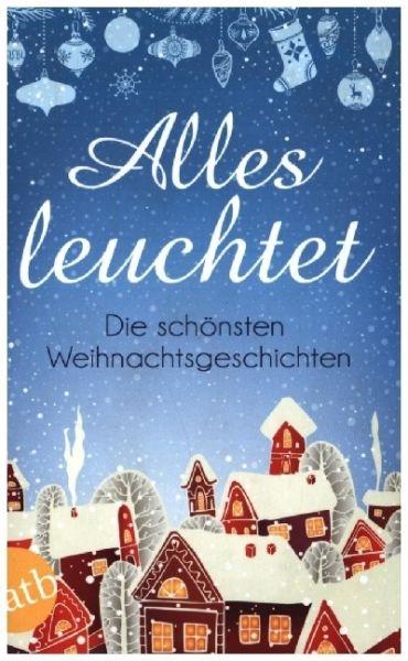 Image of Alles leuchtet: Die schönsten Weihnachtsgeschichten