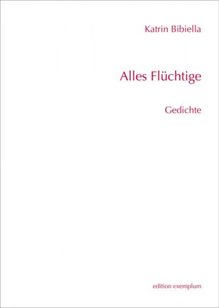 Image of Alles Flüchtige: Gedichte