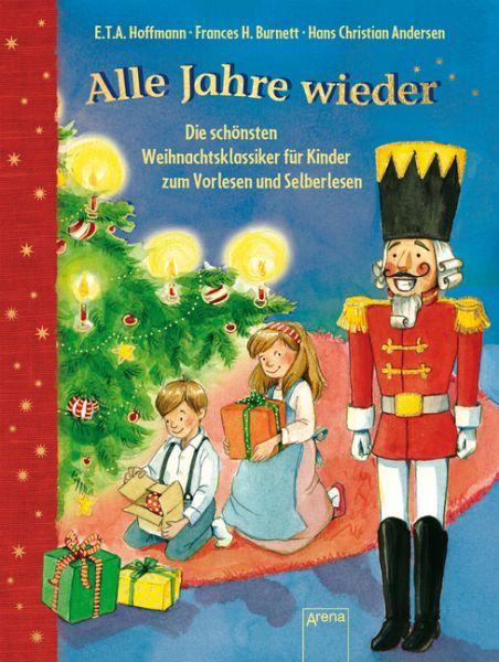 Image of Alle Jahre wieder: Die schönsten Weihnachtsklassiker für Kinder zum Vorlesen und ersten Selberlesen