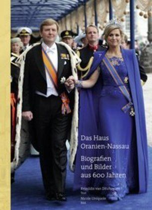 Image of Das Haus Oranien-Nassau: Biografien und Bilder aus 600 Jahren