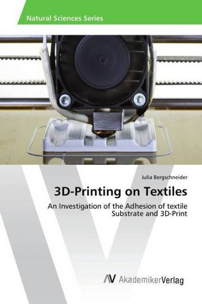 Image of 3D-Printing on Textiles: An Investigation of the Adhesion of textile Substrate and 3D-Print