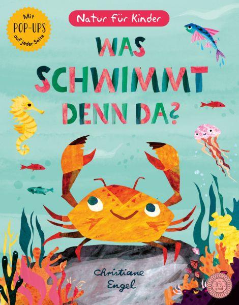 Image of Was schwimmt denn da?: Natur für Kinder - Mit Pop-Ups auf jeder Seite. Bilderbuch, Pop-up Buch