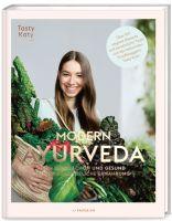 MODERN AYURVEDA: Strahlend schön und gesund durch ganzheitliche Ernährung - über 100 vegane und vege