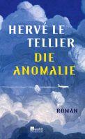 Die Anomalie: Roman. Ausgezeichnet mit dem Prix Goncourt 2020