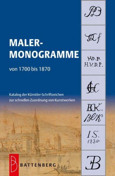 Image of Malermonogramme von 1700 bis 1870: Katalog der Künstler-Schriftzeichen zur schnellen Zuordnung von K