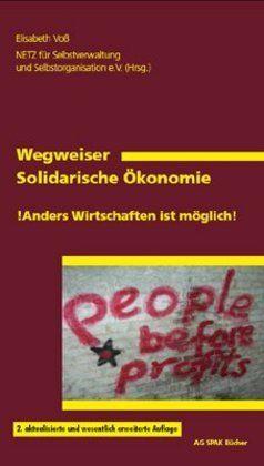 Image of Wegweiser Solidarische Ökonomie: Anders Wirtschaften ist möglich. Herausgegeben von NETZ für Selbstv