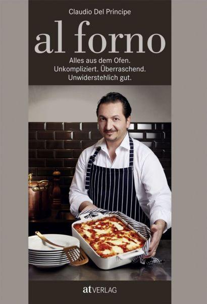 Image of Al Forno: Alles aus dem Ofen: Unkompliziert. Überraschend. Unwiderstehlich gut.
