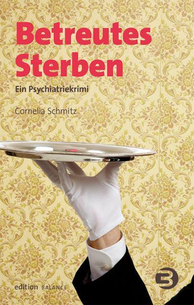 Image of Betreutes Sterben: Ein Psychiatriekrimi