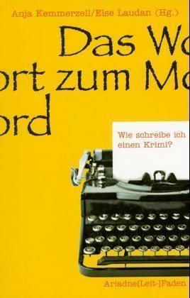 Image of Das Wort zum Mord, Wie schreibe ich einen Krimi?
