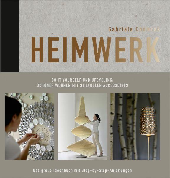 Image of Heimwerk: Do it yourself und Upcycling: Schöner wohnen mit stilvollen Accessoires - Das große Ideenb