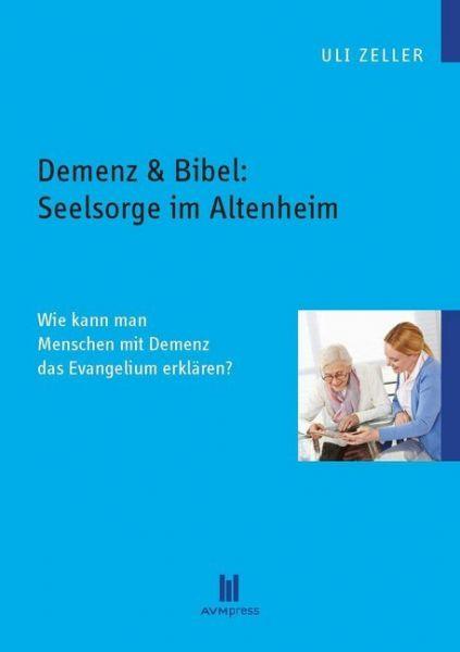 Image of Demenz & Bibel: Seelsorge im Altenheim: Wie kann man Menschen mit Demenz das Evangelium erklären?