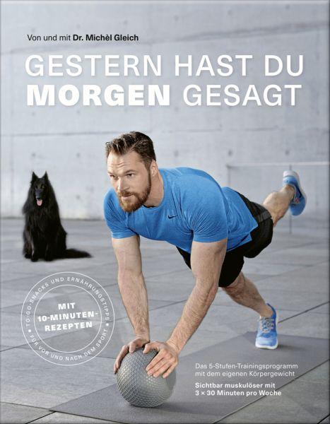 """Image of Gestern hast du morgen"""" gesagt: Das 5-Stufen-Trainingsprogramm mit dem eigenen Körpergewicht - Sich"""""""