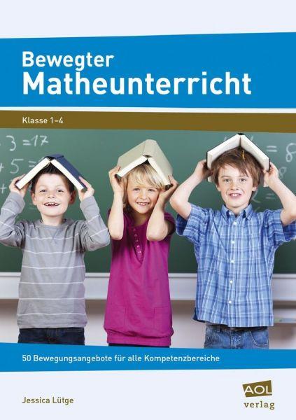 Image of Bewegter Matheunterricht: 50 Bewegungsangebote für alle Kompetenzbereiche. Klasse 1-4