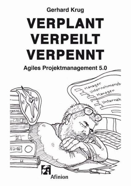Image of Verplant Verpeilt Verpennt: Agiles Projektmanagement 5.0