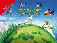 Geissbock Charly reist um die Welt: Duftbuch. Mit 12 duftenden Bildern