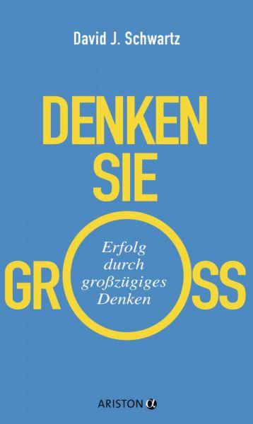 Image of Denken Sie groß!: Erfolg durch großzügiges Denken